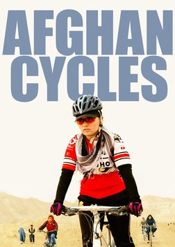 Afghan Cycles - Afghan Women Fighting for Independence by Riding Bicycles